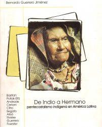 De Indio a hermano. Pentecostalismo indígena en América Latina