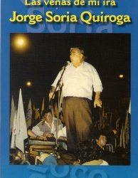 Las venas de mi ira: Jorge Soria Quiroga